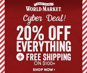 Cyber Deals at World Market! 20% off + Free Shipping $100+ use code SUPERCYBER