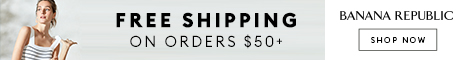 468x60 Introducing Everyday FREE Shipping on any order over $50. No code. No hassle. Shop Banana Republic Today.