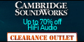 Cambridge SoundWorks Outlet!