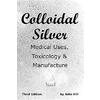 Colloidal Silver Medical Uses, Toxicology & Manufacture @ Staples